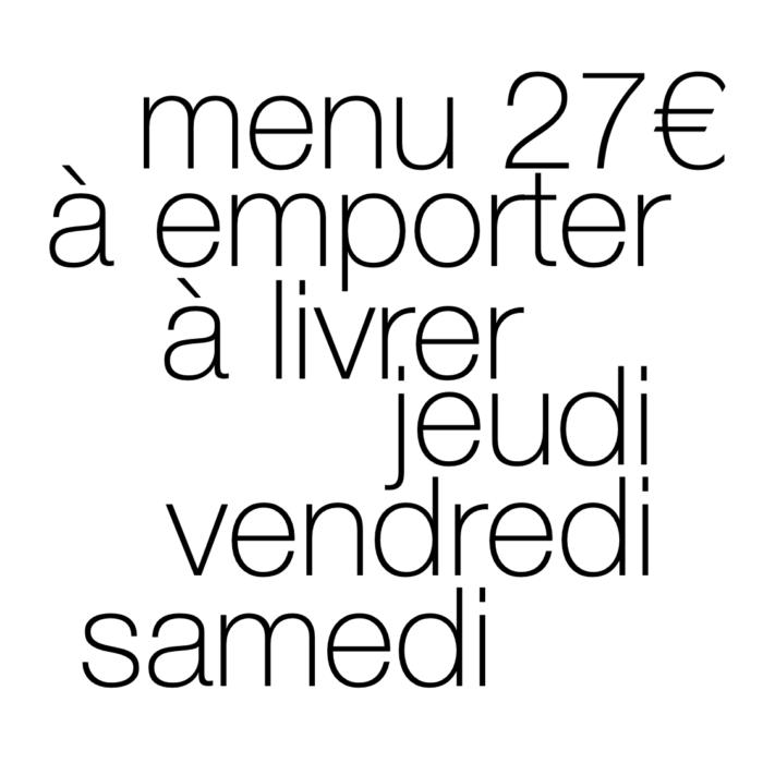 Menu à emporter 27 €